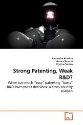 Strong Patenting, Weak R&D - Alexandre Almeida