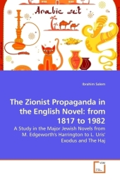 The Zionist Propaganda in the English Novel: from 1817 to 1982 - Ibrahim Salem