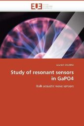 Study of resonant sensors in GaPO4 - Laurent Delmas