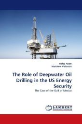 The Role of Deepwater Oil Drilling in the US Energy Security - Hafez Abdo