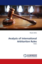 Analysis of International Arbitartion Rules - Shasta Nolte