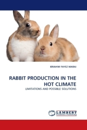 RABBIT PRODUCTION IN THE HOT CLIMATE - Ibrahim F. Marai