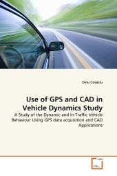 Use of GPS and CAD in Vehicle Dynamics Study - Dinu Covaciu
