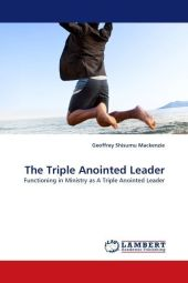 The Triple Anointed Leader - Geoffrey Shisumu Mackenzie