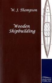 Wooden Shipbuilding - W. J. Thompson