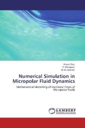 Numerical Simulation in Micropolar Fluid Dynamics - Anwar Beg