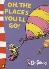 Oh, The Places You'll Go! - Theodor Geisel