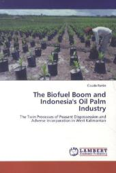 The Biofuel Boom and Indonesia's Oil Palm Industry - Claude Fortin
