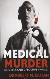 Medical Murder - Robert M. Kaplan