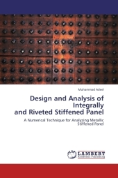 Design and Analysis of Integrally and Riveted Stiffened Panel - Muhammad Adeel