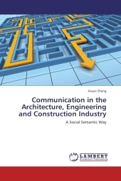 Communication in the Architecture, Engineering and Construction Industry - Jinyue Zhang