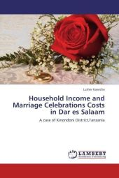 Household Income and Marriage Celebrations Costs in Dar es Salaam - Luther Kawiche
