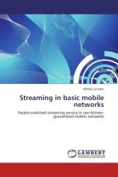 Streaming in basic mobile networks - Miikka Lundan