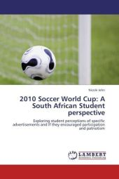 2010 Soccer World Cup: A South African Student perspective - Nicole John