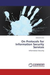 On Protocols for Information Security Services - Debasish Jena