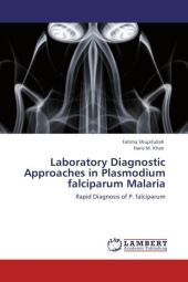 Laboratory Diagnostic Approaches in Plasmodium falciparum Malaria - Fatima Shujatullah