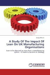 A Study Of The Impact Of Lean On UK Manufacturing Organisations - Sanjay Bhasin