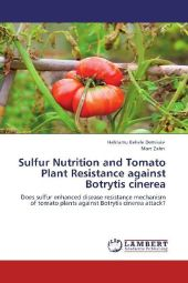 Sulfur Nutrition and Tomato Plant Resistance against Botrytis cinerea - Habtamu Bekele Demissie
