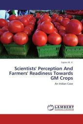 Scientists' Perception And Farmers' Readiness Towards GM Crops