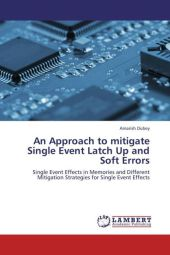 An Approach to mitigate Single Event Latch Up and Soft Errors - Amarish Dubey