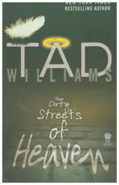 The Dirty Streets of Heaven - Tad Williams