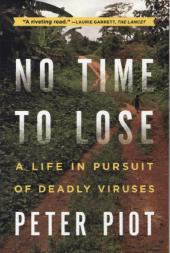 No Time to Lose - A Life in Pursuit of Deadly Viruses - Peter Piot