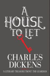A House to Let - Charles Dickens