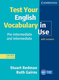 Test Your English Vocabulary in Use, pre-intermediate & intermediate, Third edition - Ruth Gairns