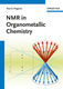NMR in Organometallic Chemistry - Paul S. Pregosin
