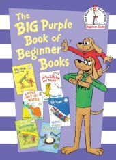 The Big Purple Book of Beginner Books - Peter Eastman