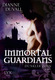 Immortal Guardians - Dunkler Zorn - Dianne Duvall