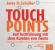 Touchpoints, 8 Audio-CDs - Anne M. Schüller