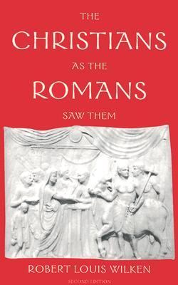 Christians as Romans Saw Them
