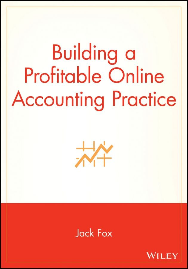 Building a Profitable Online Accounting Practice - Jack Fox
