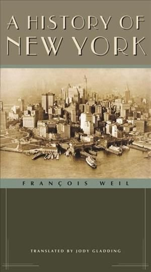 A History of New York - Francois Weil