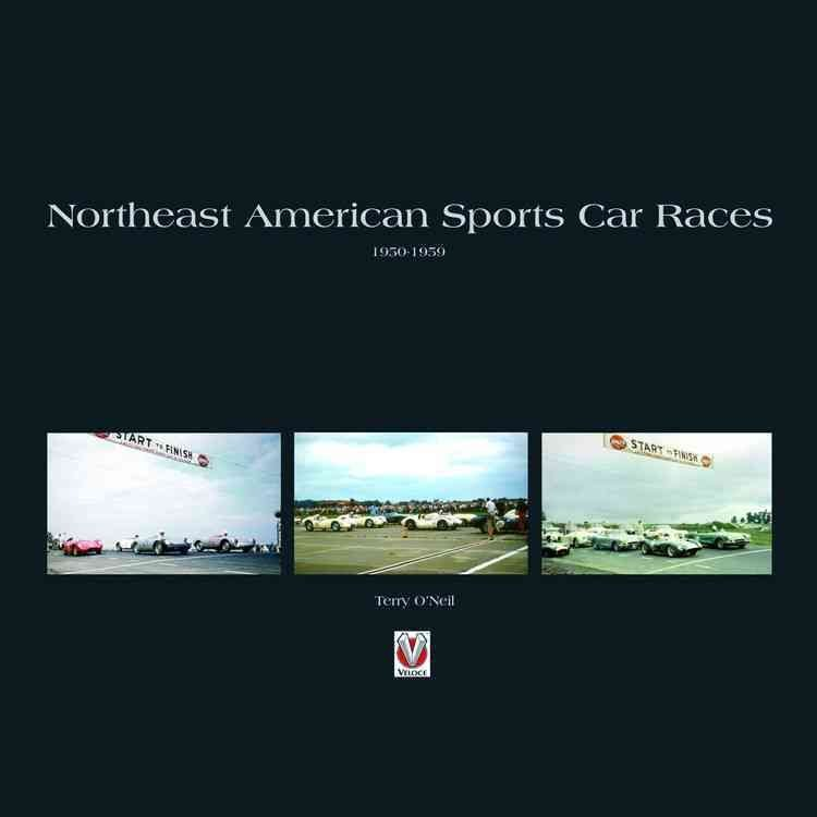Northeast American Sports Car Races 1950-1959 - Terry O'Neil