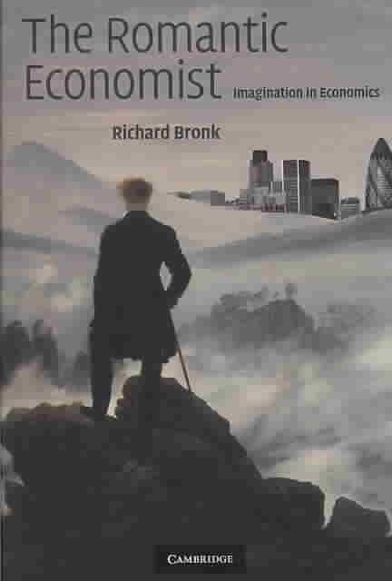 The Romantic Economist - Richard Bronk