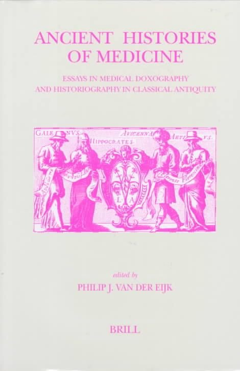 Ancient Histories of Medicine - Philip J. van der Eijk