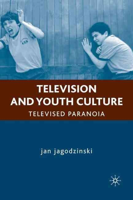 Television and Youth Culture - Jan Jagodzinski