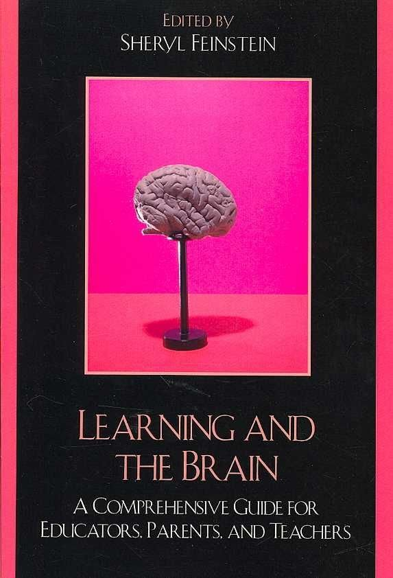 Learning and the Brain - Sheryl Feinstein