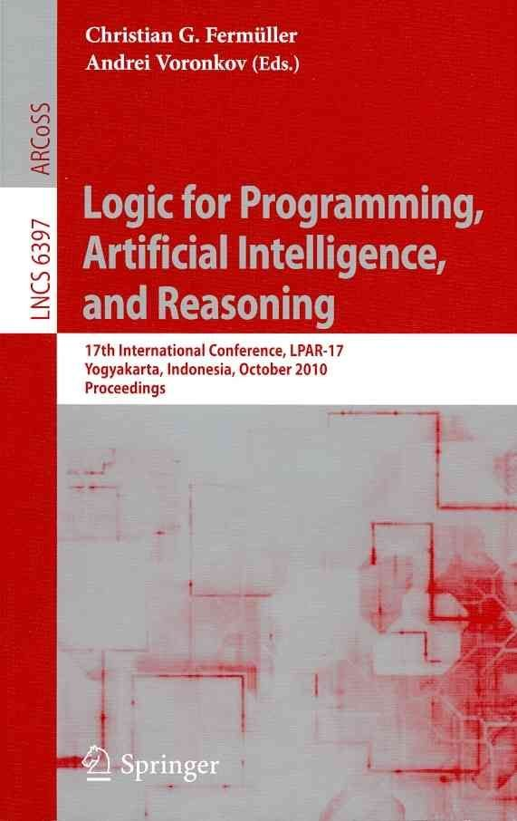 Logic for Programming, Artificial Intelligence, and Reasoning - Christian G. Fermuller
