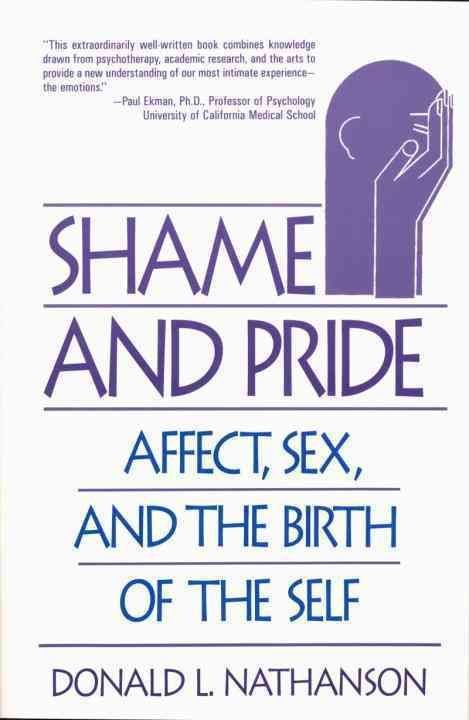 Shame and Pride - Donald L. Nathanson