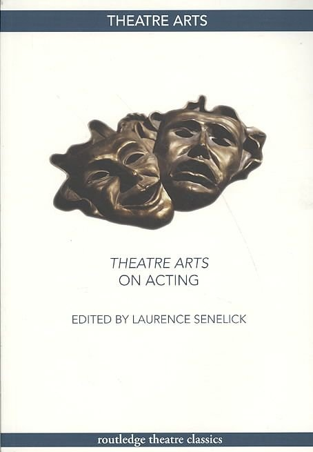 Theatre Arts on Acting - Laurence Senelick