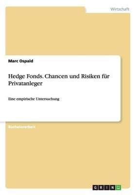 Hedge Fonds. Chancen Und Risiken Fur Privatanleger - Marc Ospald