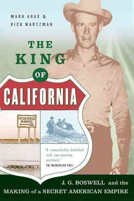 The King of California - Mark Arax
