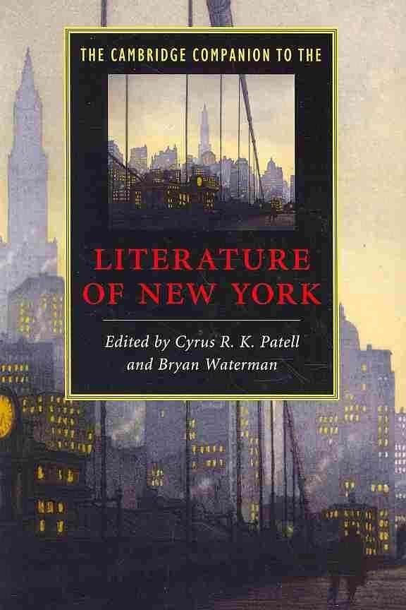 The Cambridge Companion to the Literature of New York - Cyrus R.K. Patell