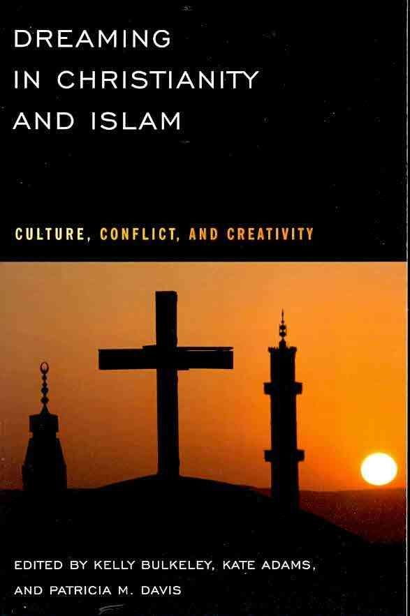 Dreaming in Christianity and Islam - Kelly Bulkeley