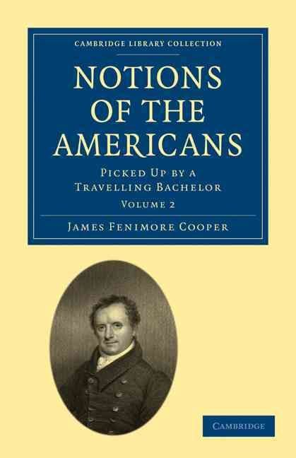 Notions of the Americans - James Fenimore Cooper