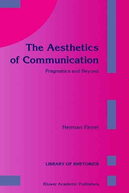 The Aesthetics of Communication - Herman Parret