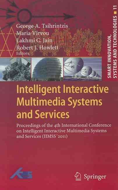 Intelligent Interactive Multimedia: Systems and Services - George A. Tsihrintzis